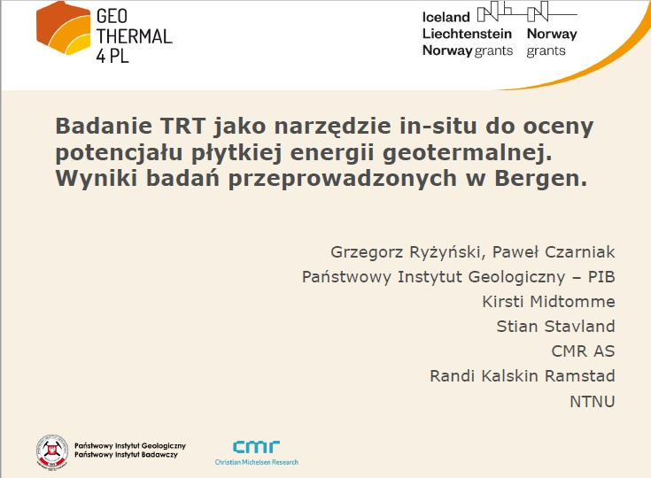 """Prezentacja z konferencji zamykającej projekt: """"Badanie TRT jako narzędzie in-situ do oceny potencjału płytkiej energii geotermalnej. Wyniki badań przeprowadzonych w Bergen"""""""