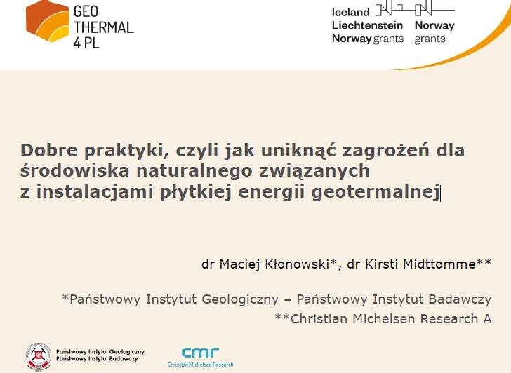 """Prezentacja z konferencji zamykającej projekt: """"Dobre praktyki, czyli jak uniknąć zagrożeń dla środowiska naturalnego związanych z instalacjami płytkiej energii geotermalnej"""""""