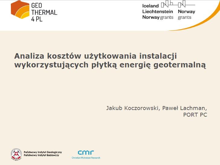 """Prezentacja z konferencji zamykającej projekt: """"Analiza kosztów użytkowania instalacji wykorzystujących płytką energię geotermalną"""""""