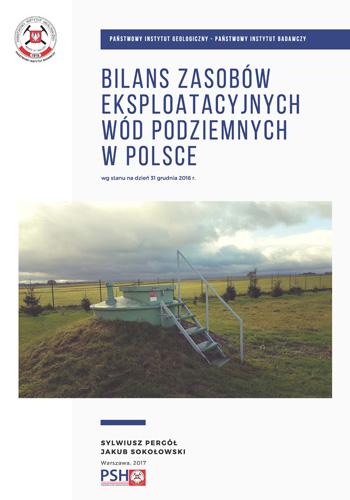 Bilans zasobów eksploatacyjnych wód podziemnych Polski wg stanu na dzień 31 grudnia 2016 r.
