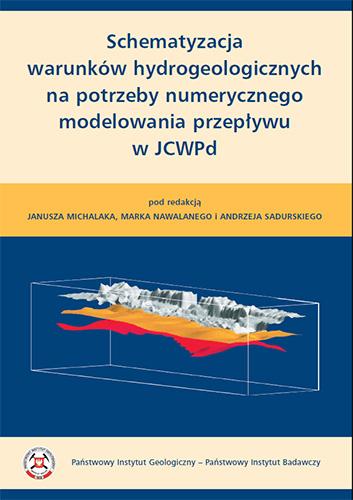 Schematyzacja warunków hydrogeologicznych na potrzeby numerycznego modelowania przepływu JCWPd