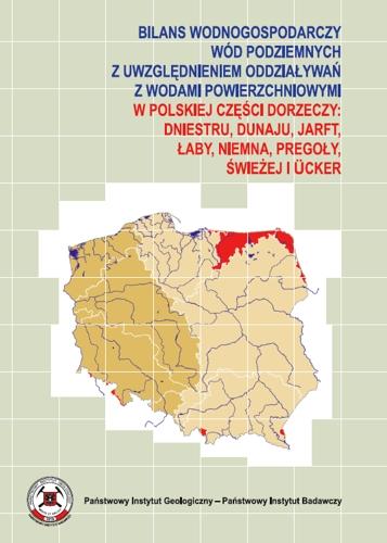 Bilans wodnogospodarczy wód podziemnych z uwzględnieniem oddziaływań z wodami powierzchniowymi w polskiej części dorzeczy: Dniestru, Dunaju, Jarft, Łaby, Niemna, Pregoły, Świeżej i Ücker